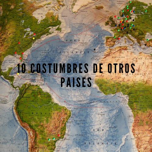 10 costumbres de otros paises