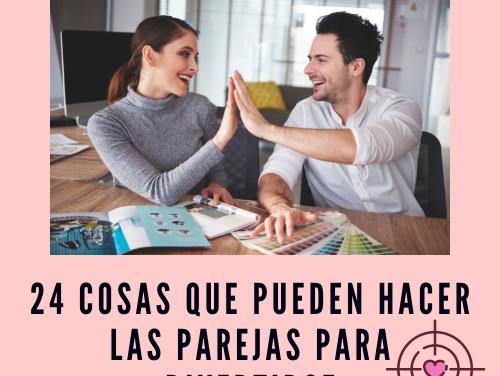 24 cosas que pueden hacer las parejas para divertirse