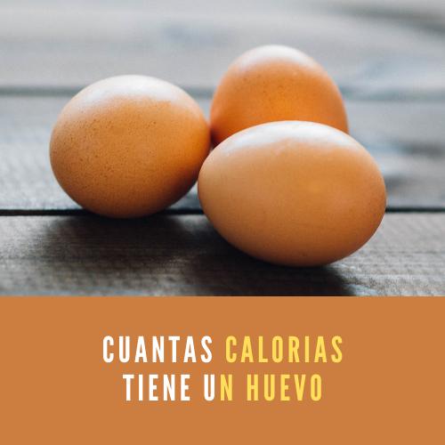 Cuantas calorias tiene un huevo