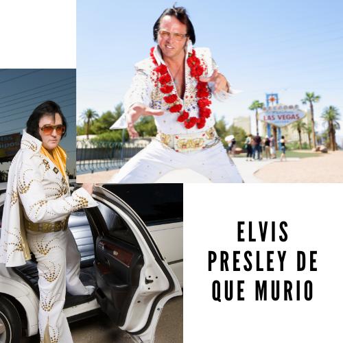 Elvis Presley de que murio