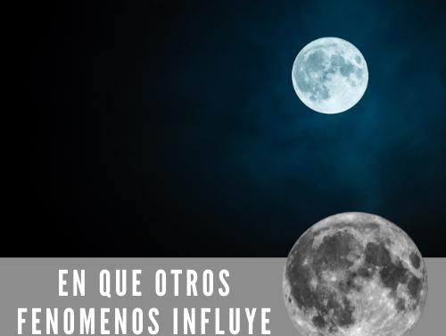 En que otros fenómenos influye la luna