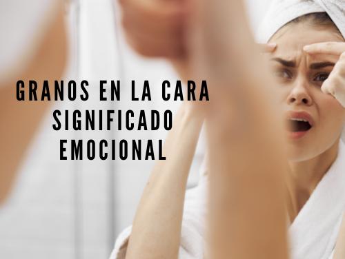 Granos en la Cara Significado Emocional