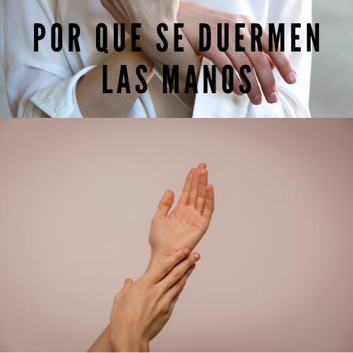 Por que se duermen las manos
