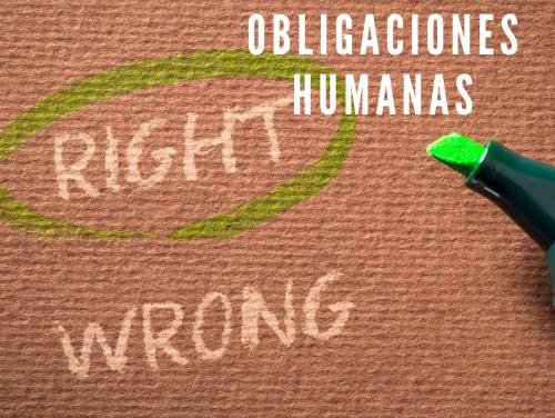 Qué Son las Obligaciones Humanas