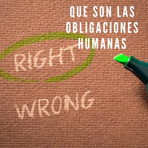 Que son las obligaciones humanas
