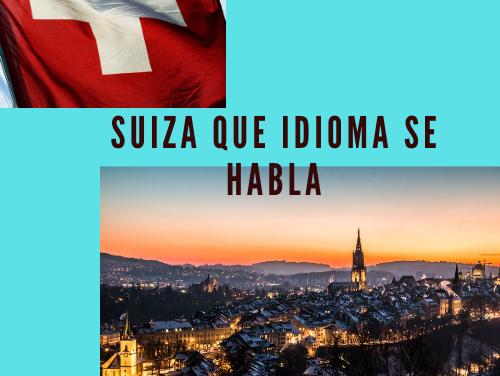 Suiza que Idioma se Habla