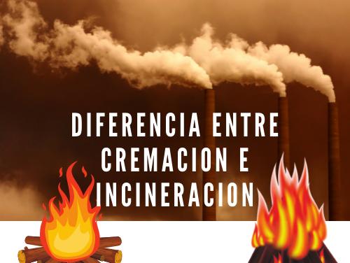 Diferencia entre cremacion e incineracion