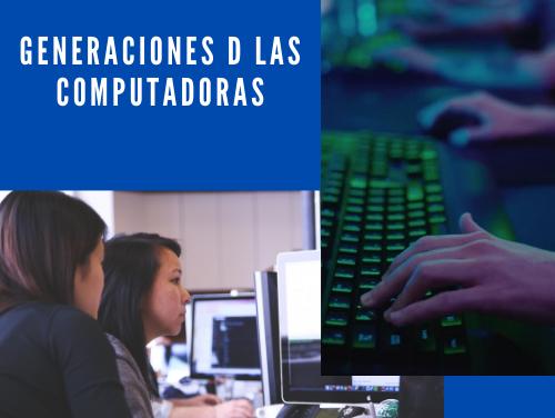 Generaciones d las computadoras
